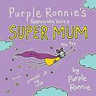 Purple Ronnie's Reasons Why You're a Super Mum by Giles Andreae (Hardback, 2010)