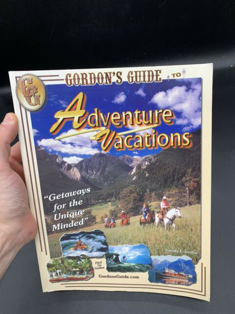 Gordon's Guide to Adventure Vacations : The Definitive Guide to Adventure SIGNED