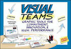 Visual Teams: Graphic Tools for Commitment, Innovation, and High Performance by David Sibbet (Paperback, 2011)