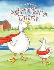 Adventure Ducks by Jo W Pickering (Paperback, 2011)