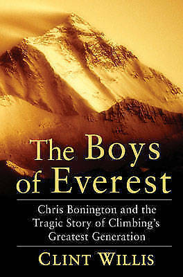 1 of 1 - The Boys of Everest: The Tragic Story of Climbing's Greatest Generation by Clin…
