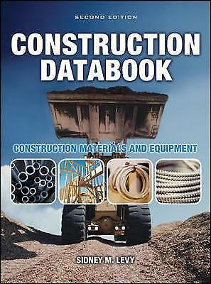 Construction Databook: Construction Materials and Equipment: Construction...