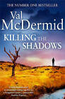 Killing the Shadows by Val McDermid (Paperback, 2010)