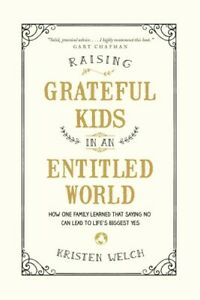 Raising-Grateful-Kids-in-an-Entitled-World-How-One-Family-Learned-That-Sayi