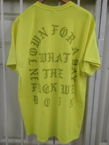 KANYE WEST WHAT THE F**K WE DOING T-SHIRT NEON GREEN SIZE XL 2016 PARIS
