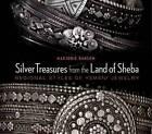 Silver Treasures from the Land of Sheba: Regional Styles of Yemeni Jewelry by Marjorie Ransom (Hardback, 2014)
