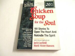 Chicken Soup for the Soul:101 Stories to Open the Heart & Rekindle the Spirit PB