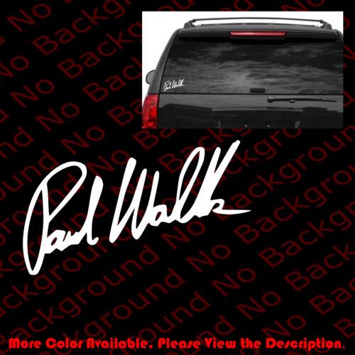 PAUL WALKER SIGNATURE Car Window Bumper Vinyl Die Cut Decal RC016