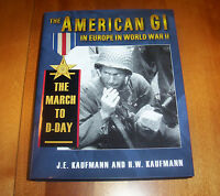 The American Gi In Europe World War Ii The March To D-day Wwii Dday Army Book