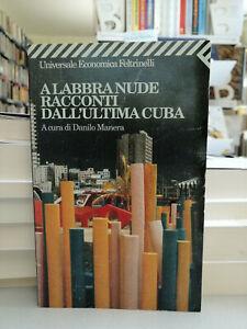 A LABBRA NUDE. Racconti dall'ultima Cuba. Feltrinelli 1997 tascabile