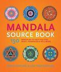 The Mandala Sourcebook: 150 Mandalas to Help You Find Peace, Awareness, and Wellbeing by David Fontana, Lisa Tezin-Dolma (Paperback, 2014)