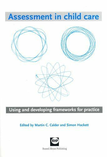 Assessment in Childcare: Using and Developing Frameworks for Practice By Simon