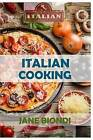 Italian Cooking: Healthy Pasta Salads, Healthy Pasta Recipes, Cookies Cookbook, Cupcake Recipes, Italian Cookbook, Mediterranean Cookbook, Mediterranean Recipes, Mediterranean Diet Cookbook by Jane Biondi (Paperback / softback, 2016)