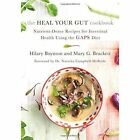The Heal Your Gut Cookbook: Nutrient-Dense Recipes for Intestinal Health Using the Gaps Diet by Hillary Boynton, Mary Brackett (Paperback, 2014)