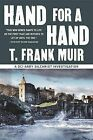 Hand for a Hand by T Frank Muir (Paperback / softback, 2013)