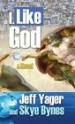 I Like God by Skye Bynes, Jeff Yager (Hardback, 2015)