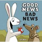 Good News, Bad News (2012, Hardcover)