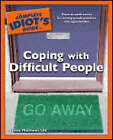 The Complete Idiot's Guide to Coping with Difficult People by Arlene Matthews (Paperback, 2007)