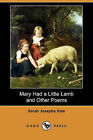 Mary Had a Little Lamb and Other Poems (Dodo Press) by Sarah Josepha Hale (Paperback / softback, 2009)