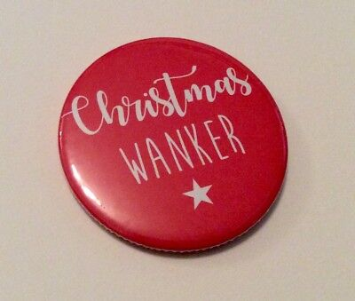 Secret Santa Gift Adult Humour Funny Rude Christmas Wanker Button Badge 58mm