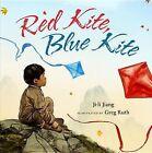 Red Kite, Blue Kite by Ji-Li Jiang (Hardback, 2013)