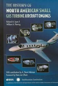 Details about The History of North American Small Gas Turbine Aircraft  Engines by Richard A  L