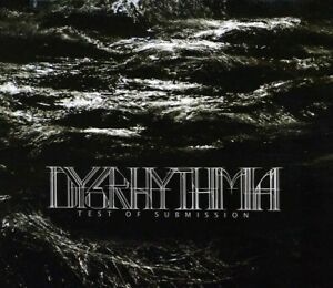 Dysrhythmia - Test of Submission [New CD]