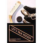 Let's Talk Hockey 50 Wonderful Debates by Phil Schlenker 1440127018 2009