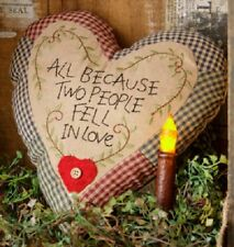 "Primitive Decorative Country Rustic Stitchery ""ALL BECAUSE OF LOVE"" Heart Pillow"