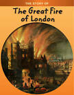 The Great Fire of London by Anita Ganeri (Paperback, 2008)