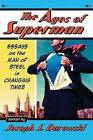 The Ages of Superman: Essays on the Man of Steel in Changing Times by McFarland & Co  Inc (Paperback, 2012)