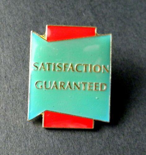 SATISFACTION GUARANTEED FUNNY RUDE LAPEL PIN BADGE 3//4 x 1 INCH