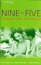 Nine to Five (Mills & Boon), Williams, Cathy, Marton, Sandra, Lawrence, Kim | Pa