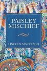 Paisley Mischief by Lincoln Macveagh (Paperback / softback, 2014)