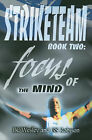 Striketeam Book Two: Focus of the Mind by G S Robison, BC Wesley (Paperback / softback, 2001)