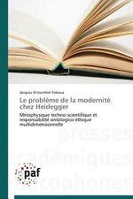 Le Probleme de la Modernite Chez Heidegger by Attoumbre Yoboua Jacques (2014,...