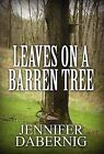 Leaves on a Barren Tree by Jennifer Dabernig (Hardback, 2012)
