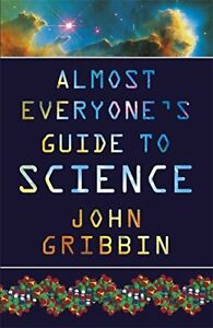 Very-Good-Almost-Everyone-039-s-Guide-to-Science-The-Universe-Life-and-Everythin