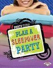Plan a Sleepover Party by Stephanie Watson (Hardback, 2014)