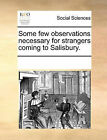 Some Few Observations Necessary for Strangers Coming to Salisbury. by Multiple Contributors (Paperback / softback, 2010)