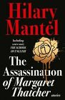 The Assassination of Margaret Thatcher by Hilary Mantel 9780007579198