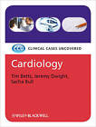 Cardiology: Clinical Cases Uncovered by Sacha Bull, Timothy R. Betts, Jeremy Dwight (Paperback, 2010)