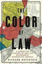 The Color of Law : A Forgotten History of How Our Government Segregated America by Richard Rothstein (2017, Hardcover)