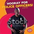 Hooray for Police Officers! by Elle Parkes (Hardback, 2016)