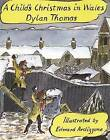 A Child's Christmas in Wales by Dylan Thomas (Hardback, 1993)