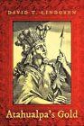 Atahualpa's Gold 9781450254106 by David T. Lindgren Paperback
