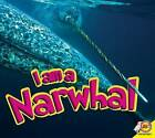 I Am a Narwhal by Aaron Carr (Paperback / softback, 2015)