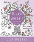 Drawn to Worship: A Coloring Book Devotional. Inspire Your Heart and Creative Spirit by Lisa Bogart (Paperback / softback, 2016)