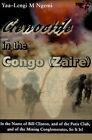 Genocide in the Congo (Zaire): In the Name of Bill Clinton, and of the Paris Club, and of the Mining Conglomerates, So It Is! by Yaa-Lengi M Ngemi (Paperback / softback, 2000)