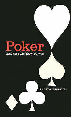 Poker: How to Play, How to Win by Sippets, Trevor, Good Book (Hardcover) Fast &